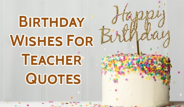 Top 80 Birthday Wishes For Teacher Quotes Sms And Status Yo Handry