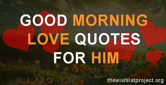 Top 15 Good Morning Love Quotes For Him With Images Yo Handry