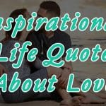 Top 32 Inspirational Life Quotes About Love Latest Collection with Images