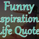 27+ Funny Inspirational Life Quotes Latest Collection with Images