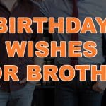 Happy Birthday Wishes For Brother – Quotes, Sms & Status
