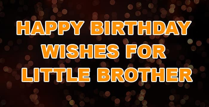 Top 32 Birthday Wishes For Little Brother Quotes Sms Status Yo Handry