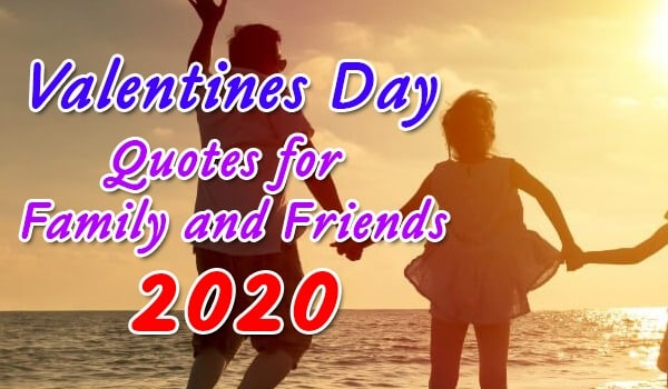 Valentines Day Quotes For Family and Friends