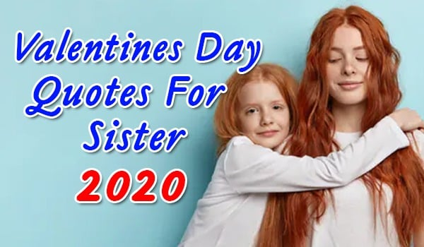 Valentines Day Quotes For Sister