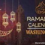 Ramadan 2020 Calendar Washington: Sehar & Iftar Time